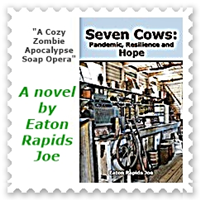 "SEVEN COWS: Eaton Rapids Joe called his book a ""cozy zombie apocalypse soap opera"" and it's hard to find other ta"